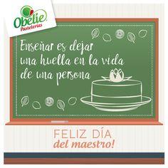 Felicidades a todos los profes en su día! porque sin ustedes la vida no tendría clase ;) De parte de #ObeliePastelerías