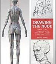 Drawing The Nude: Structure Anatomy And Observation PDF