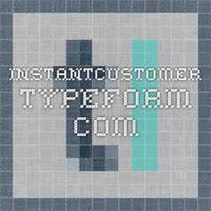 instantcustomer.typeform.com