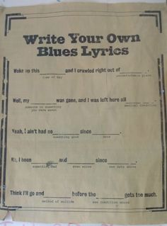 Write your own blues lyrics