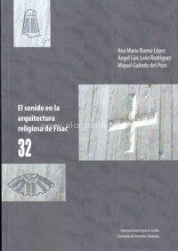 El sonido en la arquitectura religiosa de Fisac / Ana María Bueno López, Ángel Luis León Rodríguez, Miguel Galindo del Pozo.-- Sevilla : Universidad de Sevilla ; Junta de Andalucía, 2017.