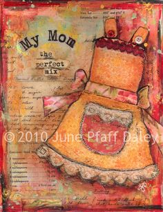 My Mom The Perfect Mix 12 x 18 print by mixed by junepfaffdaley, $20.00