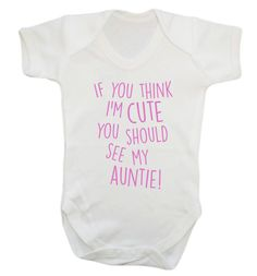 New to FloxCreative on Etsy: If you think I'm cute you should see my auntie! Baby vest grow nephew niece joke funny gift newborn baby shower uncle pink blue gold red 349 (7.95 GBP)