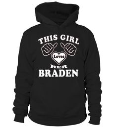# This Girl Love Her BRADEN  .  HOW TO ORDER:1. Select the style and color you want: 2. Click Reserve it now3. Select size and quantity4. Enter shipping and billing information5. Done! Simple as that!TIPS: Buy 2 or more to save shipping cost!This is printable if you purchase only one piece. so dont worry, you will get yours.Guaranteed safe and secure checkout via:Paypal | VISA | MASTERCARD
