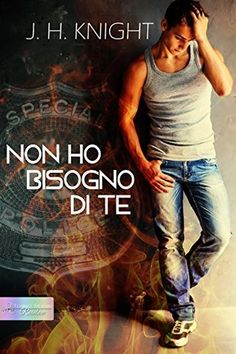 Non ho bisogno di te (The Last Thing He Needs #1) by J.H. Knight
