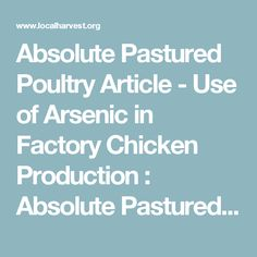 Absolute Pastured Poultry Article - Use of Arsenic in Factory Chicken Production : Absolute Pastured Poultry