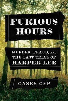 """Read """"Furious Hours Murder, Fraud, and the Last Trial of Harper Lee"""" by Casey Cep available from Rakuten Kobo. In Furious Hours, Casey Cep masterfully brings together the tales of a serial killer in Alabama and of Harper Lee,. Harper Lee, Free Books, Good Books, Books To Read, Haruki Murakami, Barack Obama, New York Times, Ny Times, Murder"""