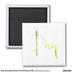 Day Greenly Green Word Home Office Planning Square Magnet