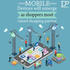 In coming years mobile device will become the shoppers most desirable shopping partner. #Digipotli #ThankfulThursday #ShoppingPartners #SocialMediaOptimization #DigitalMarketing #SmoCompanyIndia #SmoServices