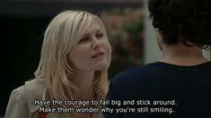 Elizabethtown (2005) Quote (About stick around smiling gifs fail courage challenges)