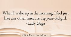 Lady Gaga Quotes About Morning - 48304