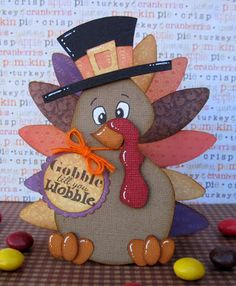 "Thanksgiving Turkey ""Gobble 'Till You Wobble"" (Scrapbook Paper Piecings)"