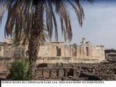 Capernaum, Israel...Jesus made His headquarters here for 3 years.