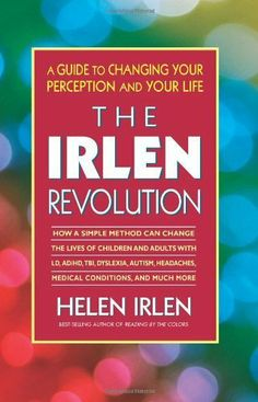 """Read """"The Irlen Revolution A Guide to Changing Your Perception and Your Life"""" by Helen Irlen available from Rakuten Kobo. After decades of revolutionizing the treatment of dyslexia through the use of colored lenses, educational pioneer Helen . Irlen Syndrome, Learning Websites, Teaching Resources, Vision Therapy, Brain Gym, Learning Disabilities, Dyslexia, Book Of Life, Educational Activities"""