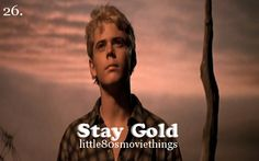 Stay Gold. The Outsiders.