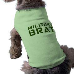 Military brat doggie doggie shirt.  $19.95