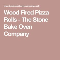Wood Fired Pizza Rolls - The Stone Bake Oven Company
