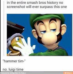 No. Luigi time.