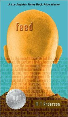 Feed by M. Anderson is a fantastic young adult dystopian satire - sure it's not full of the subtleties and innuendoes that enrich classic dystopian fiction, but for a 15 year old girl who was so-so at reading comprehension, this book was a good start. Ya Books, Book Club Books, The Book, Books To Read, Book Log, Young Adult Fiction, Thing 1, Ya Novels, Books For Teens