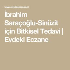 İbrahim Saraçoğlu-Sinüzit için Bitkisel Tedavi   Evdeki Eczane