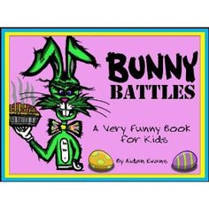 Bunny Battles: A Very Funny Book for Kids (Kindle Edition)
