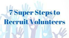 How can a nonprofit recruit the right volunteer? In The Seven Deadly Sins of Recruiting Volunteers, Volunteer Power provides seven tips to recruit volunteers.