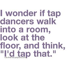 Funny Ballet Sayings | If you dance, you dance because you have to. Every dancer hurts ...