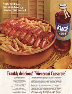 Wieneroni Casserole with Karo - Frankly Delicious.  Yessir there's nothin' like hot dogs &  corn syrup for dinner!