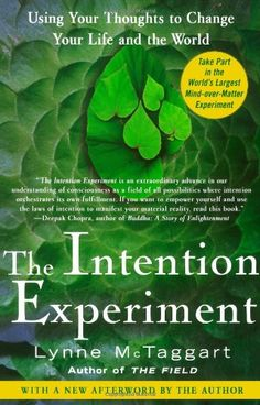 The Intention Experiment: Using Your Thoughts to Change Your Life and the World by Lynne McTaggart,http://www.amazon.com/dp/0743276965/ref=cm_sw_r_pi_dp_42Tqtb0NM8CNMBBH