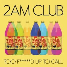 Too Fucked Up To Call - 2am Club