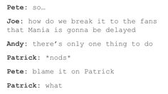 I mean, we cant get mad at Patrick, he is a cinnamon roll