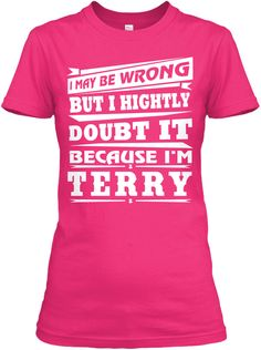 May Be I'm Wrong, I'm Terry ! Heliconia Women's T-Shirt Front
