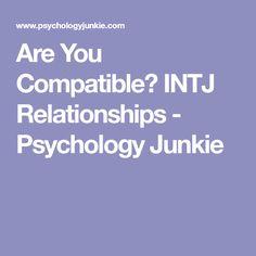 Are You Compatible? INTJ Relationships - Psychology Junkie