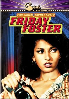 Friday Foster ~ Pam Grier,