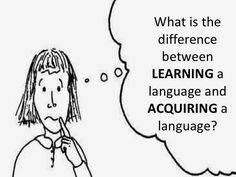 Language learning is done through direct instruction along with grammar rules. Language Acquisition is learned subconsciously through everyday activities usually at an early age.