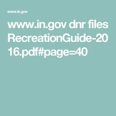www.in.gov dnr files RecreationGuide-2016.pdf#page=40