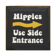 Hippies Use Side Entrance Sign