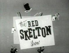 Google Image Result for http://www.palzoo.net/file/pic/user/The-Red-Skelton-Show.jpg