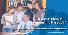 #education #teaching #respect #RalphWaldoEmerson #philosophy #CompellingConversations #quote