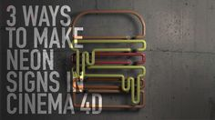 3 FAST ways to make NEON signs Cinema 4D TUTORIAL
