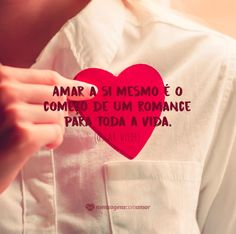 Amar a si mesmo... #amorproprio #mensagenscomamor #sentimentos #amor