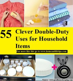 55 Clever Double-Duty Uses for Household Items