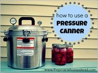 How to Use a Pressure Canner (a mini-series at The Prairie Homestead)