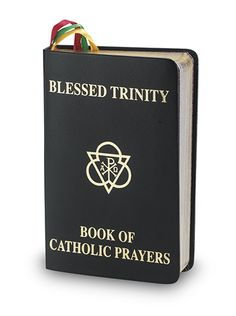 Regina's Catholic Gifts - BLESSED TRINITY BOOK OF CATHOLIC PRAYERS, $24.50 (http://www.reginascatholicgifts.com/blessed-trinity-book-of-catholic-prayers/)