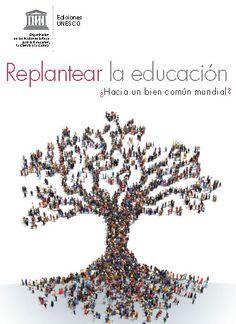Replantear la educación. ¿Hacia un bien común mundial? | Ordenadores en el aula