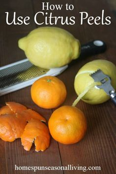 Make the most seasonal winter fruit for food, cleaning, body products and more with these easy, no-waste solutions for using citrus peels throughout the home.