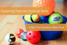 Exploring Textures through Balls; My First Sensory Bins. Pinned by The Sensory Spectrum.