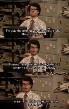 I love Moss! The IT Crowd