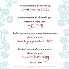 Perfectionism is all or nothing... growth is little by little. #alreadyamazing