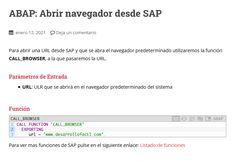 Para abrir una URL desde SAP y que se abra el navegador predeterminado utilizaremos la función CALL_BROWSER, a la que pasaremos la URL. Step By Step